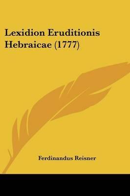 Lexidion Eruditionis Hebraicae (1777) by Ferdinandus Reisner image