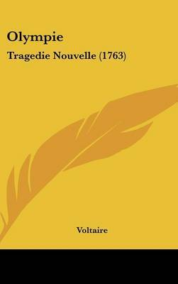 Olympie: Tragedie Nouvelle (1763) by Voltaire image