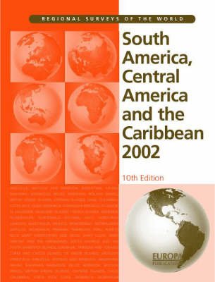 South America, Central America and the Caribbean by Ed 2002 10th