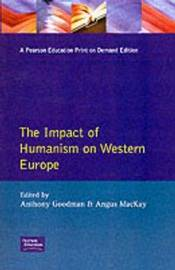Impact of Humanism on Western Europe During the Renaissance, The by A. Goodman