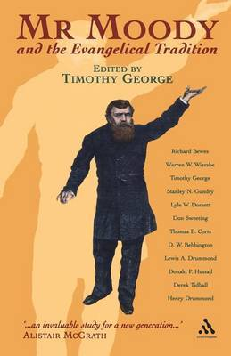 Mr Moody and the Evangelical Tradition by Timothy George