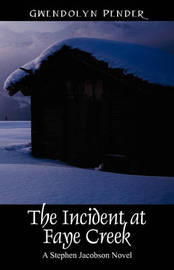 The Incident at Faye Creek by Gwendolyn Pender image
