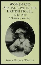 Women and Sexual Love in the British Novel, 1740-1880 by Susan Ostrov Weisser image