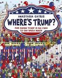 Where's Trump? by Anastasia Catris