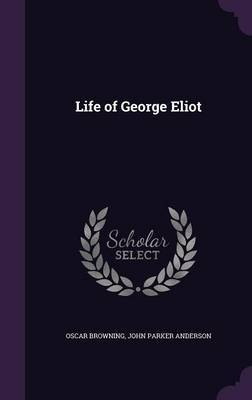 Life of George Eliot by Oscar Browning image