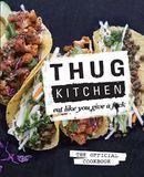 Thug Kitchen by Thug Kitchen