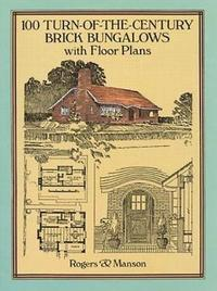 100 Turn-of-the-Century Brick Bungalows with Floor Plans by Rogers & Manson