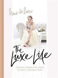 The Luxe Life by Fleur de Force