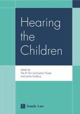Hearing the Children by Rt Hon Lord Justice Thorpe