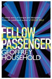 Fellow Passenger by Geoffrey Household