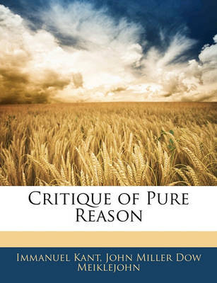 Critique of Pure Reason by (John Miller Dow Meiklejohn image