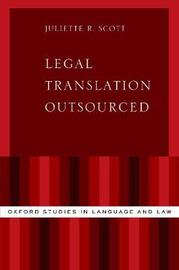 Legal Translation Outsourced by Juliette R. Scott