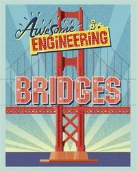 Awesome Engineering: Bridges by Sally Spray image