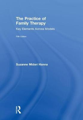 The Practice of Family Therapy by Suzanne Midori Hanna image