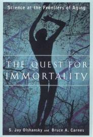 The Quest for Immortality by S.Jay Olshansky