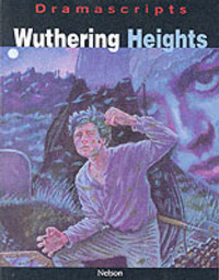Wuthering Heights: The Play by Emily Bronte