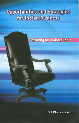 Opportunities and Strategies for Indian Business by Sanjiv J. Phansalkar
