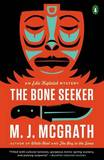 The Bone Seeker: An Edie Kiglatuk Mystery by M. J. McGrath