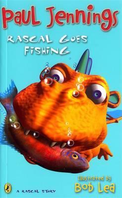Rascal Goes Fishing by Paul Jennings
