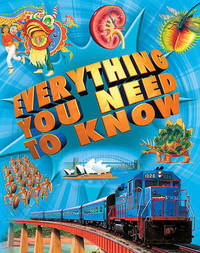 Everything You Need to Know: An Encyclopedia for Inquiring Young Minds by Deborah Chancellor