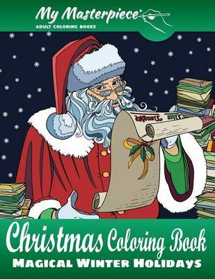 My Masterpiece Adult Coloring Books - Christmas Coloring Book by My Masterpiece Adult Coloring Books image