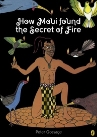 How Maui Found The Secret Of Fire by Peter Gossage