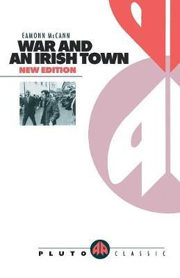 War and an Irish Town by Eamonn McCann image