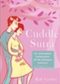 The Cuddle Sutra by Rob Grader image