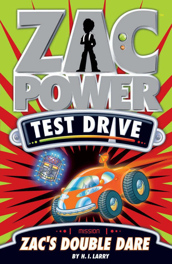 Zac Power Test Drive (early readers) #13 :Zac's Double Dare by H I Larry image