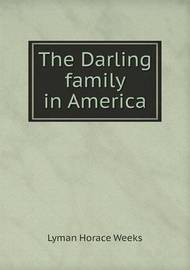 The Darling Family in America by Lyman Horace Weeks