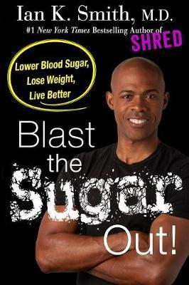 Blast the Sugar out! by Ian Smith
