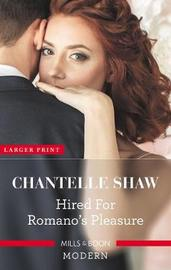 Hired For Romano's Pleasure by Chantelle Shaw