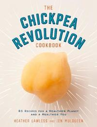 The Chickpea Revolution Cookbook by Heather Lawless image