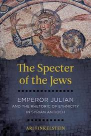 The Specter of the Jews by Ari Finkelstein