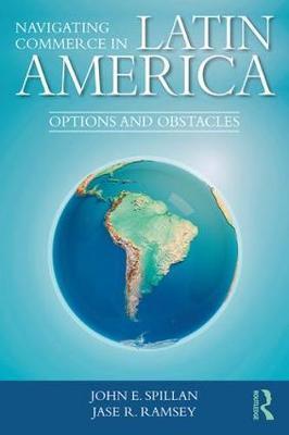Navigating Commerce in Latin America by John E. Spillan