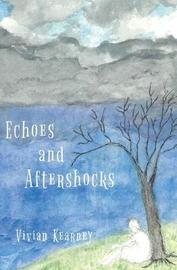 Echoes and Aftershocks by Vivian Kearney