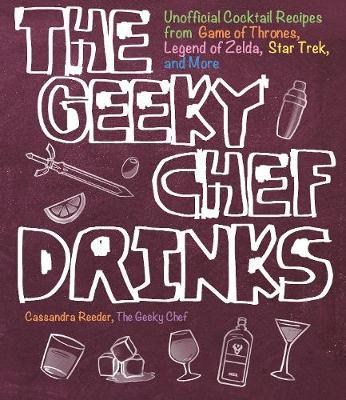 The Geeky Chef Drinks by Cassandra Reeder