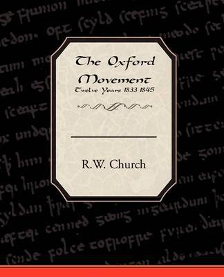 The Oxford Movement Twelve Years 1833-1845 by R.W.Church image
