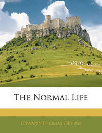 The Normal Life by Edward Thomas Devine
