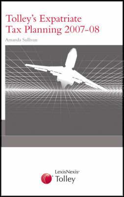 Tolley's Expatriate Tax Planning by Amanda Sullivan