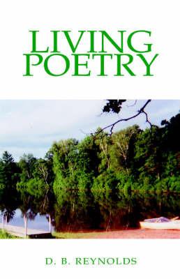 Living Poetry by D.B. Reynolds