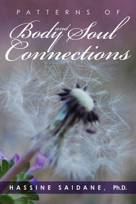 Patterns of Body and Soul Connections by Ph.D. Hassine Saidane