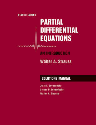 Student Solutions Manual to accompany Partial Differential Equations: An Introduction, 2e by Walter A. Strauss
