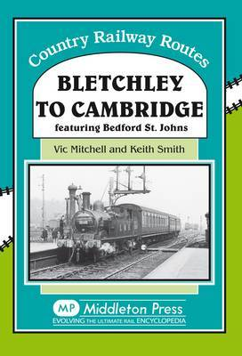Bletchley to Cambridge by Vic Mitchell