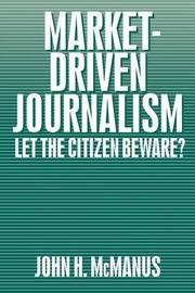 Market-Driven Journalism by John Herbert McManus image