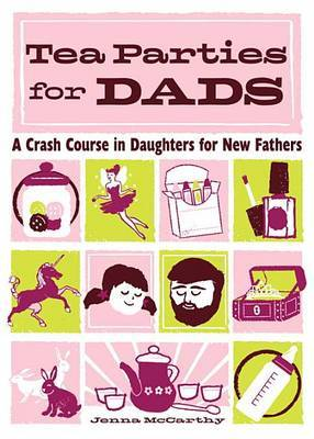 Tea Parties for Dads by Jenna McCarthy