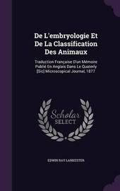 de L'Embryologie Et de La Classification Des Animaux by Edwin Ray Lankester