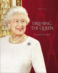 Dressing The Queen by Angela Kelly