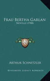 Frau Bertha Garlan: Novelle (1908) by Arthur Schnitzler
