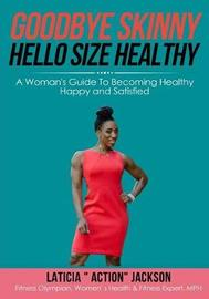 Goodbye Skinny, Hello Size Healthy by Laticia Action Jackson image